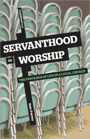 Servanthood as Worship by Nate Palmer