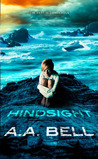 Hindsight by A.A. Bell