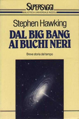 Dal big bang ai buchi neri by Stephen Hawking
