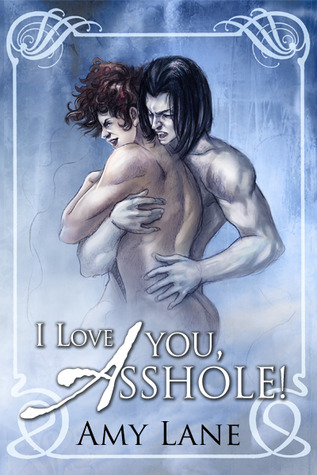 I Love You, Asshole! (Green's Hill, #2)