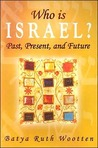 Who Is Israel?: Past, Present and Future