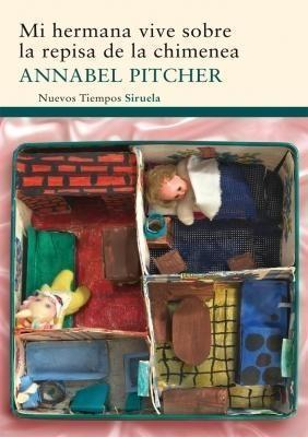 Mi hermana vive sobre la repisa de la chimenea by Annabel Pitcher
