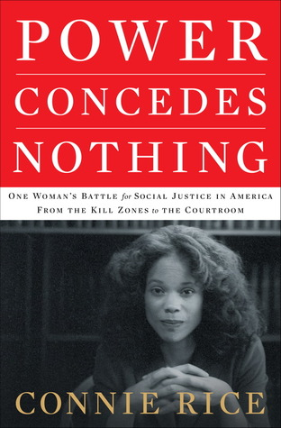 Power Concedes Nothing by Connie Rice