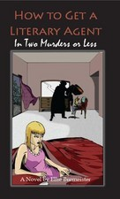 How to Get a Literary Agent in Two Murders or Less
