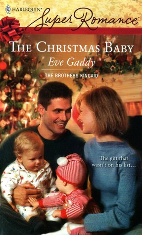 The Christmas Baby (Brothers Kincaid, Bookk 3) by Eve Gaddy