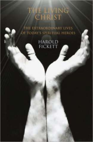 The Living Christ: The Extraordinary Lives of Today's Spiritual Heroes