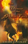 Demise of the Horse Fairy (Firehouse Family #4)