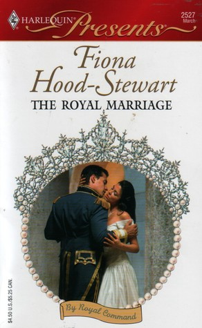 The Royal Marriage (By Royal Command) (Harlequin Presents #2527)