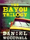 The Bayou Trilogy: Under the Bright Lights; Muscle for the Wing; and The Ones You Do