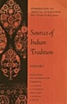 Sources of Indian Tradition, Vol 1 (Introduction to Oriental Civilizations)