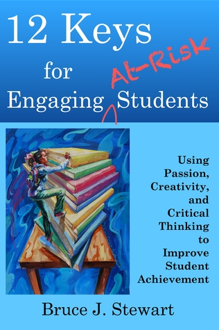 12 Keys for Engaging at-Risk Students by Bruce J. Stewart