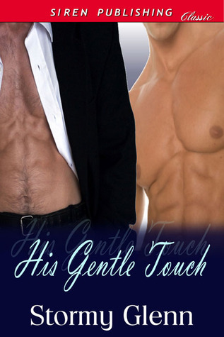 His Gentle Touch by Stormy Glenn