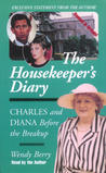 The Housekeeper's Diary: Charles and Diana Before the Breakup