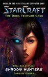Shadow Hunters (StarCraft: The Dark Templar Saga, #2)