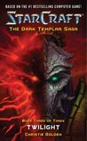 Twilight (StarCraft: The Dark Templar Saga, #3)