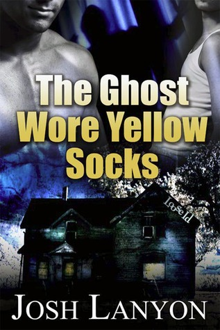 The Ghost Wore Yellow Socks by Josh Lanyon