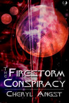 The Firestorm Conspiracy by Cheryl Angst
