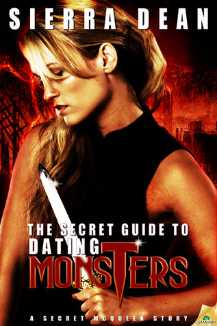 The Secret Guide to Dating Monsters by Sierra Dean