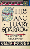 The Sanctuary Sparrow (Chronicles of Brother Cadfael, #7) by Ellis Peters