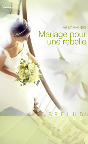 Mariage pour une rebelle by Abby Gaines