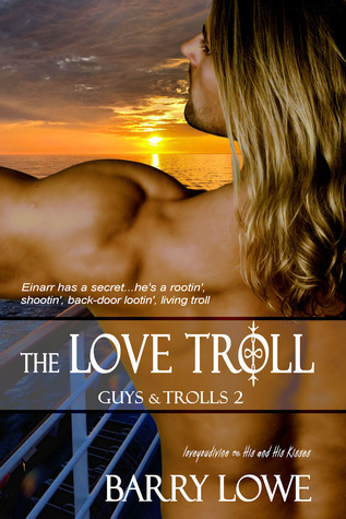 Free online download The Love Troll (Guys and Trolls #2) by Barry Lowe PDF