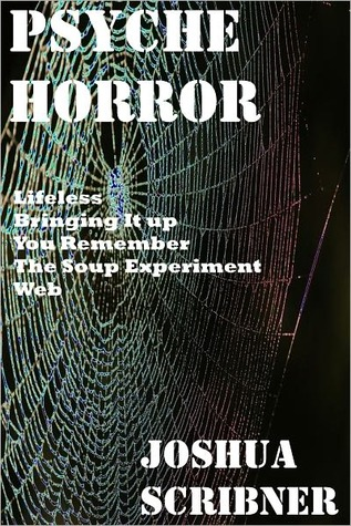 Psyche Horror: Five Short Works by Joshua Scribner