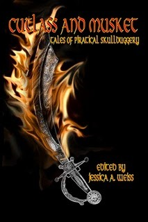 Cutlass and Musket, Tales of Piratical Skullduggery by Jessica A. Weiss