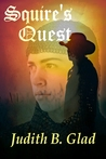 Squire's Quest by Judith B. Glad