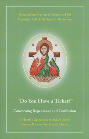 Do You Have A Ticket by Metropolitan Cyprian of Oro...
