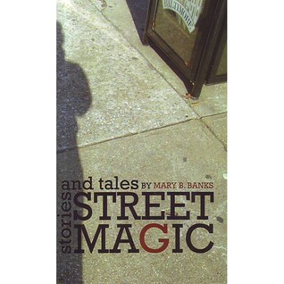 Street Magic by Mary B. Banks