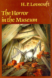 The Horror in the Museum and Other Revisions (ST Joshi 3rd in series)