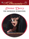 The Bedroom Surrender (Mistress to a Millionaire) by Emma Darcy