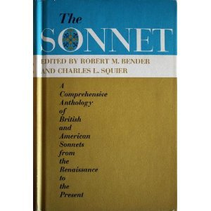 Download free The Sonnet: An Anthology: A Comprehensive Selection Of British And American Sonnets From The Renaissance To The Present by Robert Bender, Robert M. Bender ePub