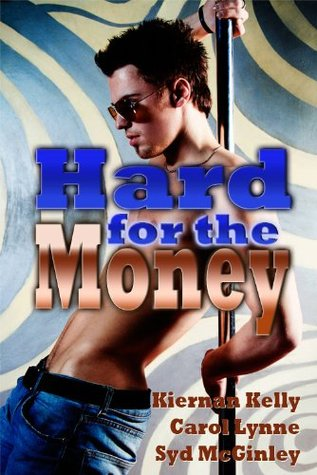 Hard for the Money by Kiernan Kelly