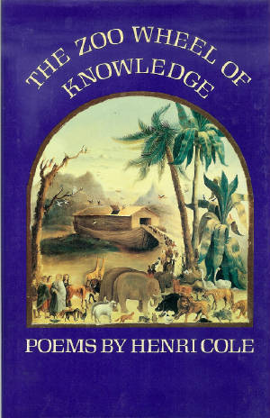 The Zoo Wheel of Knowledge by Henri Cole