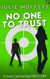 No One to Trust (Lexi Carmichael Mystery, #2)