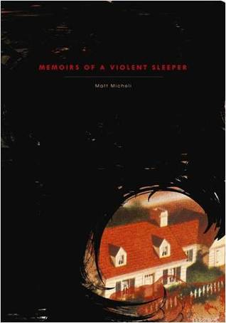 Memoirs of a Violent Sleeper by Matt Micheli
