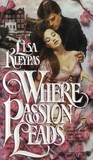 Where Passion Leads by Lisa Kleypas