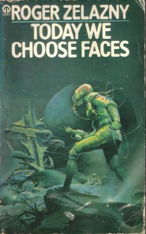 Today We Choose Faces by Roger Zelazny