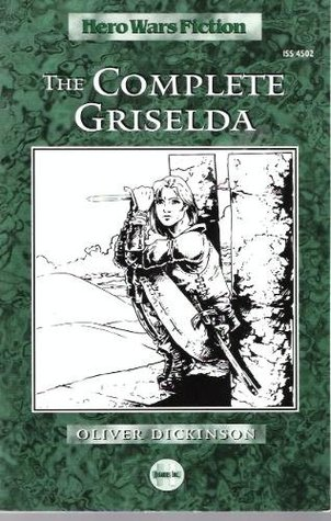 The Complete Griselda by Oliver Dickinson