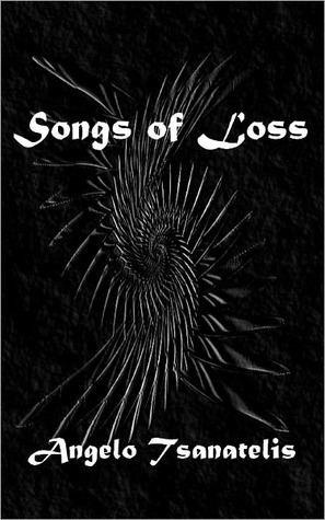 Songs of Loss by Angelo Tsanatelis