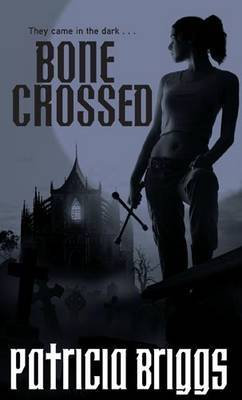 Bone Crossed (Mercy Thompson, #4)