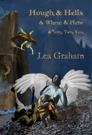 Hough & Helix & Where & Here & You, You, You by Lea Graham