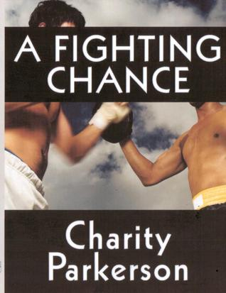 A Fighting Chance by Charity Parkerson
