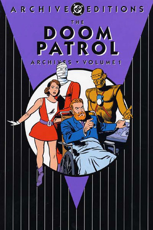 The Doom Patrol Archives, Vol. 1 by Arnold Drake