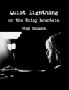 Quiet Lightning On The Noisy Mountain