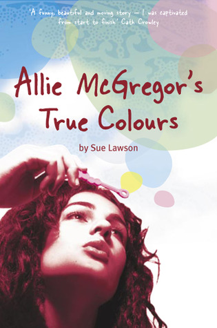 Allie McGregor's True Colours by Sue Lawson
