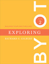 Exploring (Building Your Own Theology, #2)