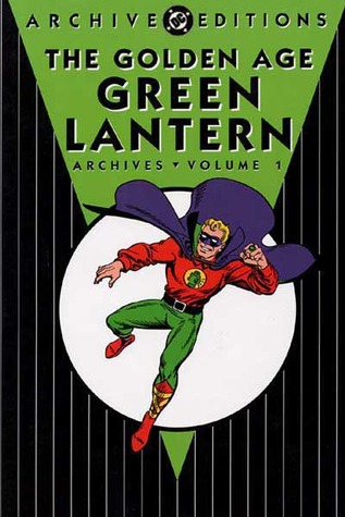 The Golden Age Green Lantern Archives, Vol. 1 by Bill Finger