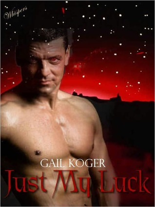 Just My Luck by Gail Koger